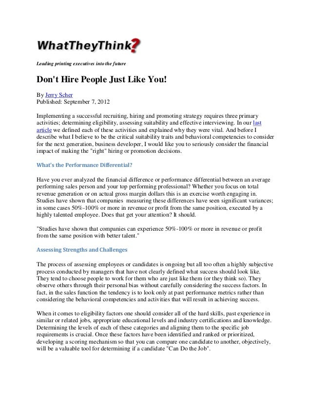 Leading printing executives into the future  Don't Hire People Just Like You! By Jerry Scher Published: September 7, 2012 ...