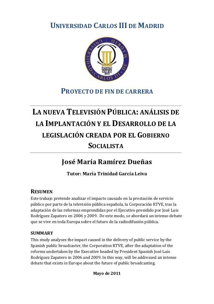 UNIVERSIDAD CARLOS III DE MADRID                PROYECTO DE FIN DE CARRERALA NUEVA TELEVISIÓN PÚBLICA: ANÁLISIS DE LA IMPL...