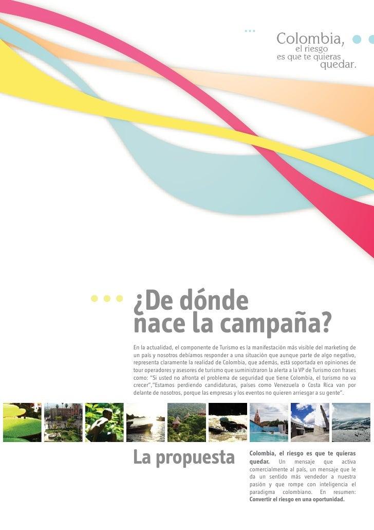 ¿De dónde nace la campaña? En la actualidad, el componente de Turismo es la manifestación más visible del marketing de un ...