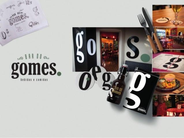 Comamesacheiaeaconversarolandosolta. O branding do Bar do Gomes deu forma e cor a um sonho de bar. Que não fosse mais um c...