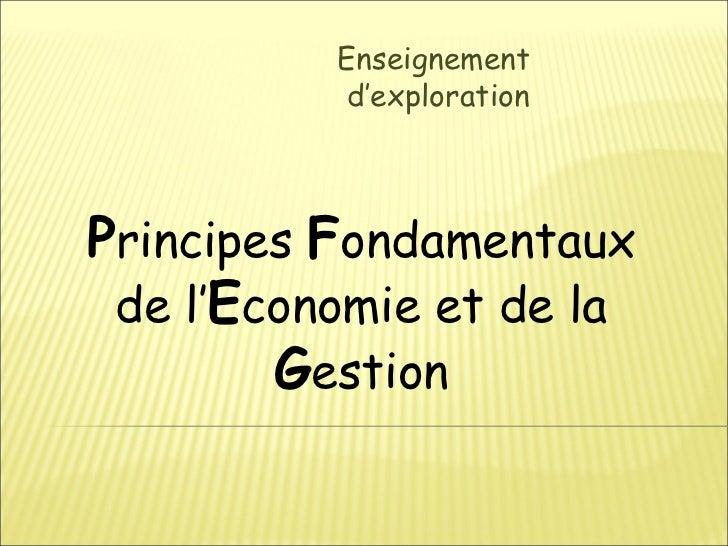 Enseignement           d'explorationPrincipes Fondamentaux de l'Economie et de la        Gestion
