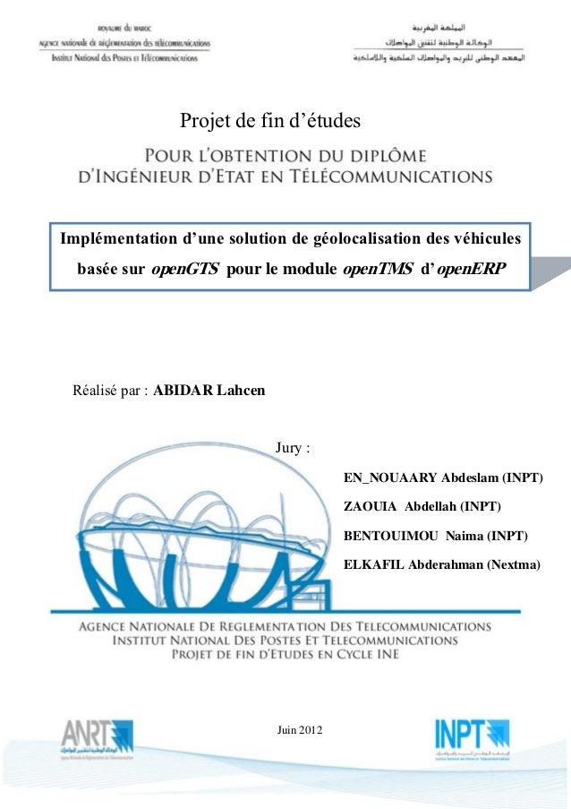 AZ                Projet de fin d'étudesImplémentation d'une solution de géolocalisation des véhicules  basée sur openGTS ...