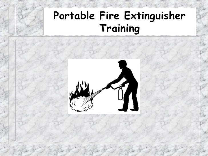 Portable Fire Extinguisher         Training