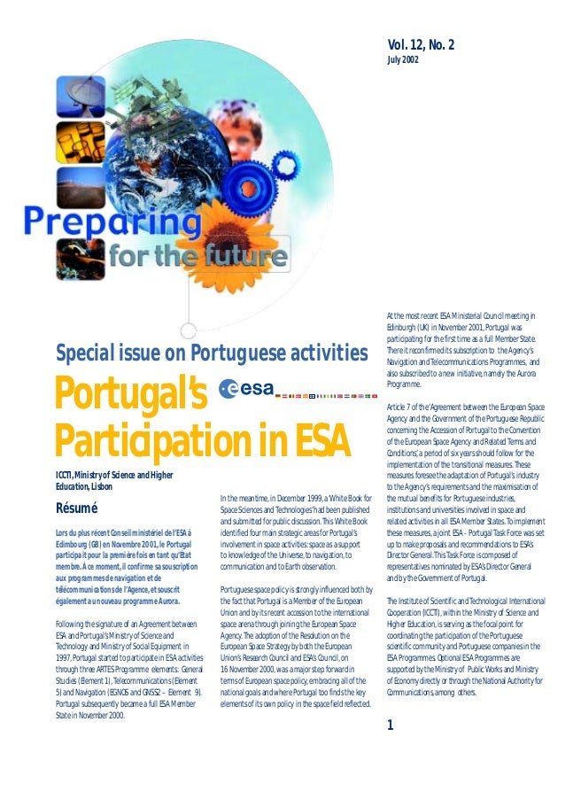 1Special issue on Portuguese activitiesVol.12, No.2July 2002Portugal'sParticipationinESAAt the most recent ESA Ministerial...