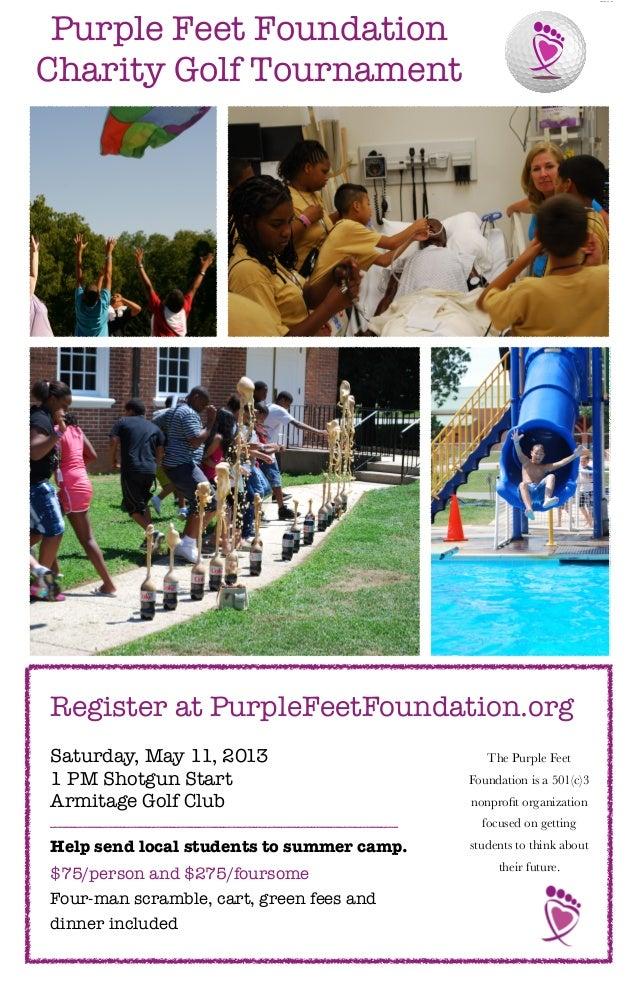 Purple Feet FoundationCharity Golf TournamentRegister at PurpleFeetFoundation.orgSaturday, May 11, 2013                   ...