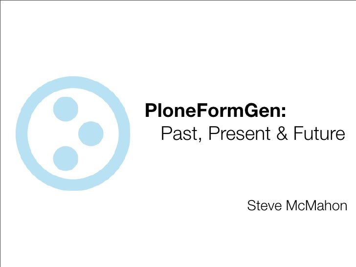 PloneFormGen: Past, Present, Future