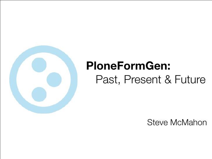 PloneFormGen: Past, Present, Future