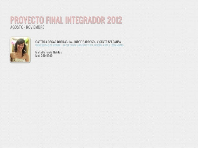 PROYECTO FINAL INTEGRADOR 2012AGOSTO - NOVIEMBRE             CATEDRA OSCAR BORRACHIA - JORGE BARROSO - VICENTE SPERANZA   ...