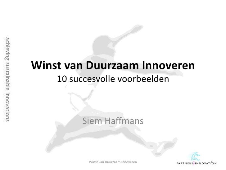 Winst van Duurzaam Innoveren10 succesvolle voorbeelden<br />Siem Haffmans<br />1<br />Winst van Duurzaam Innoveren<br />