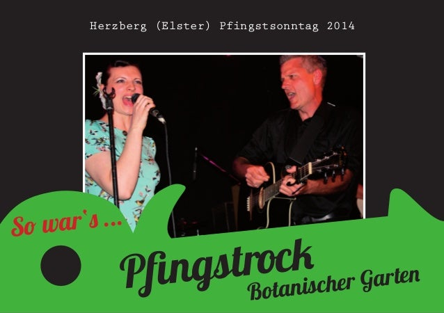 Pfingstrock Botanischer Garten So war's ... Herzberg (Elster) Pfingstsonntag 2014