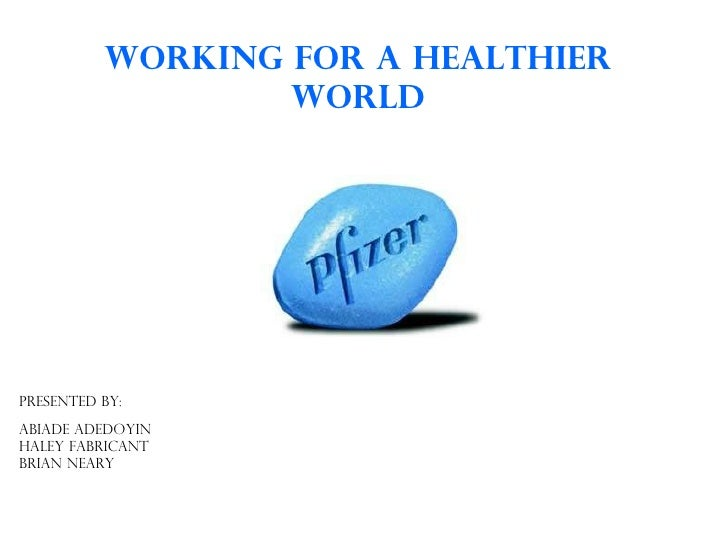 Working for a healthier world Presented BY: Abiade Adedoyin   Haley Fabricant Brian Neary