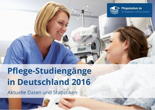 Pflege-Studiengänge in Deutschland 2016 Aktuelle Daten und Statistiken