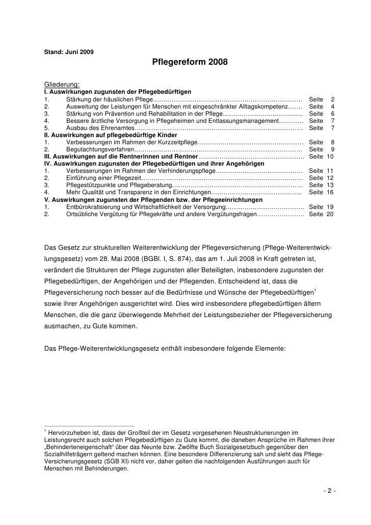 Stand: Juni 2009                                    Pflegereform 2008Gliederung:I. Auswirkungen zugunsten der Pflegebedürf...