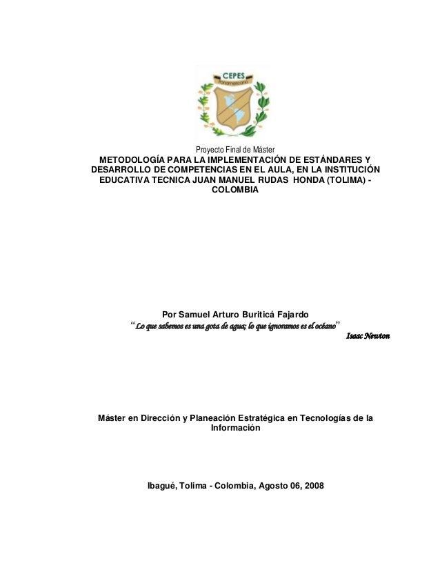Proyecto Final de MásterMETODOLOGÍA PARA LA IMPLEMENTACIÓN DE ESTÁNDARES YDESARROLLO DE COMPETENCIAS EN EL AULA, EN LA INS...
