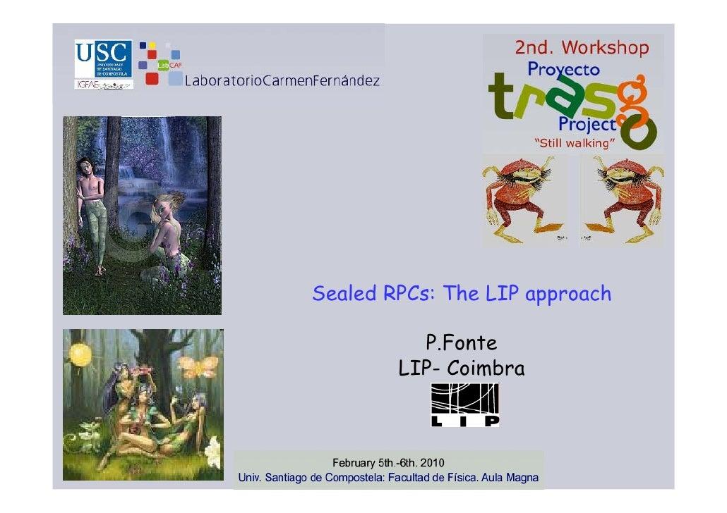 Sealed RPCs: The LIP approach            P.Fonte         LIP- Coimbra