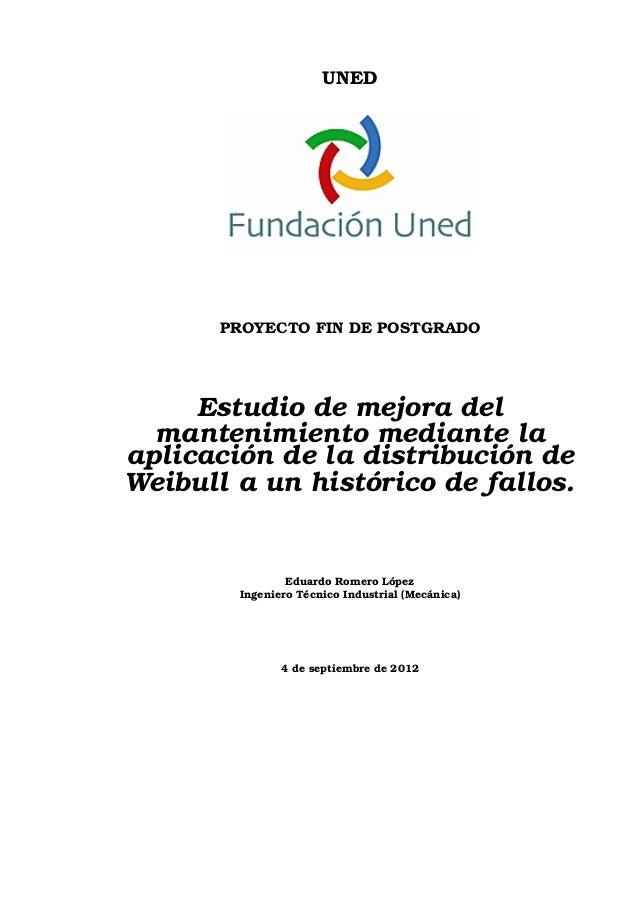 UNED      PROYECTO FIN DE POSTGRADO     Estudio de mejora del  mantenimiento mediante laaplicación de la distribución deWe...