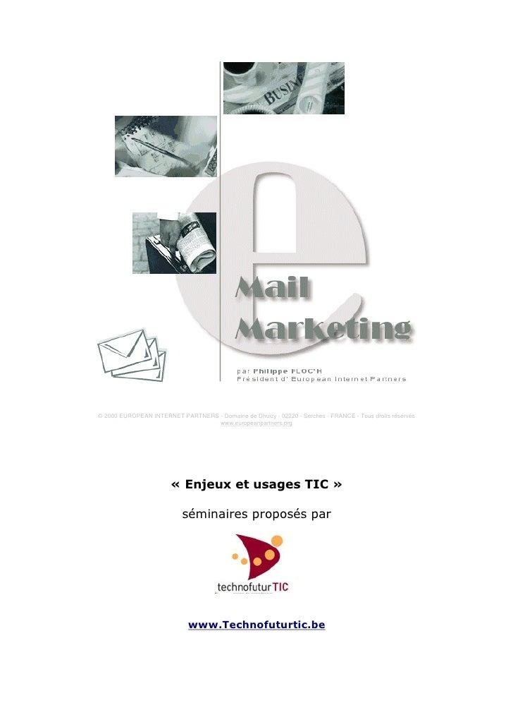 © 2000 EUROPEAN INTERNET PARTNERS - Domaine de Dhuizy - 02220 - Serches - FRANCE - Tous droits réservés                   ...