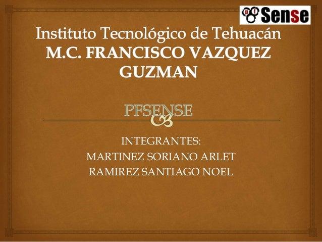 INTEGRANTES: MARTINEZ SORIANO ARLET RAMIREZ SANTIAGO NOEL