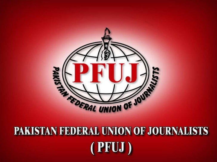 PAKISTAN FEDERAL UNION OF    JOURNALISTS (PFUJ)   AUGUST 2, 1950