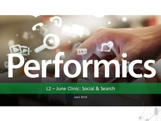 L2 – June Clinic: Social & Search June 2014