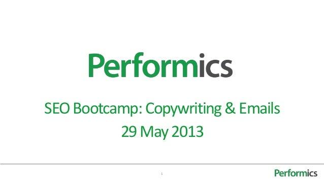 1SEOBootcamp: Copywriting &Emails29May 2013