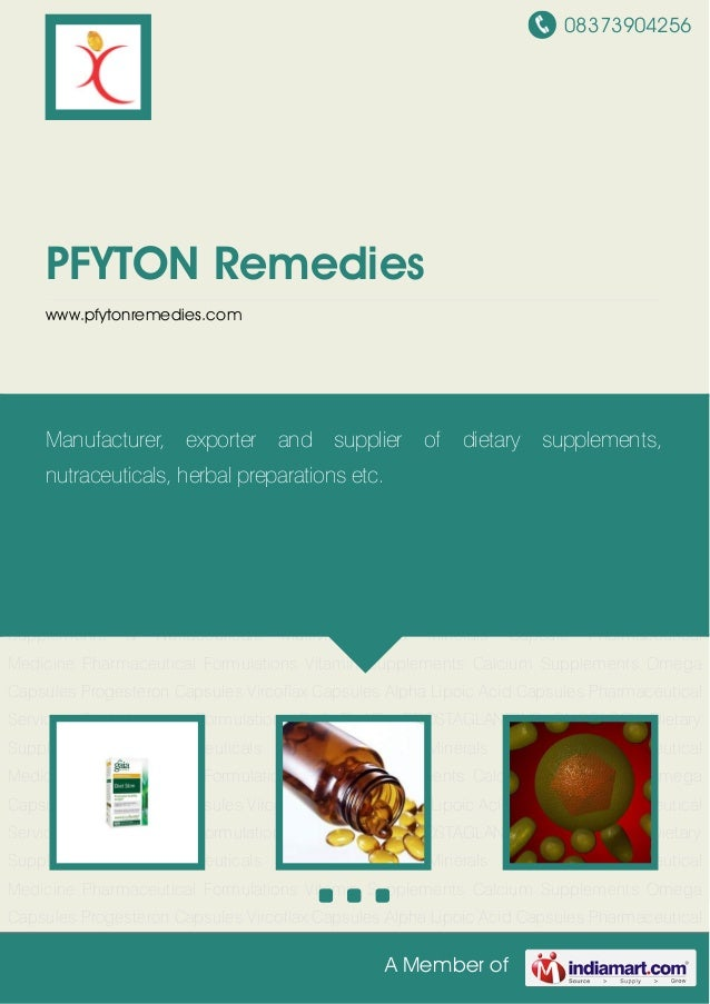 08373904256 A Member of PFYTON Remedies www.pfytonremedies.com Dietary Supplements & Nutraceuticals Multivitamins & Minera...
