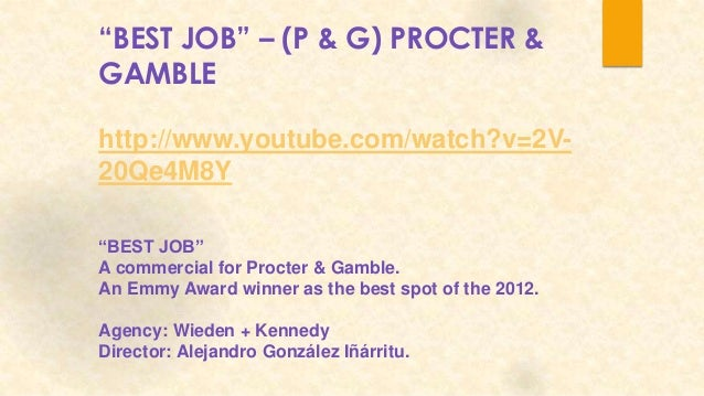 """BEST JOB"" – (P & G) PROCTER &GAMBLEhttp://www.youtube.com/watch?v=2V-20Qe4M8Y""BEST JOB""A commercial for Procter & Gamble...."