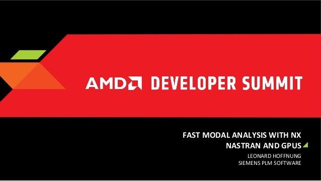 FAST  MODAL  ANALYSIS  WITH  NX   NASTRAN  AND  GPUS   LEONARD  HOFFNUNG   SIEMENS  PLM  SOFTWARE...