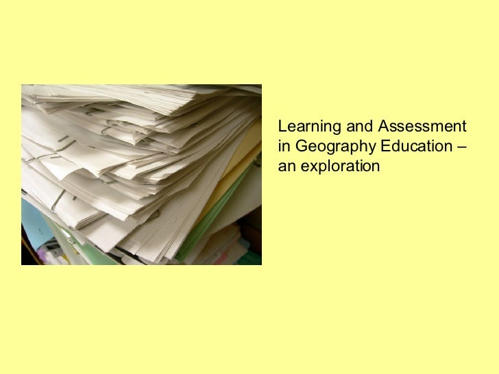 Learning and Assessment in Geography Education – an exploration