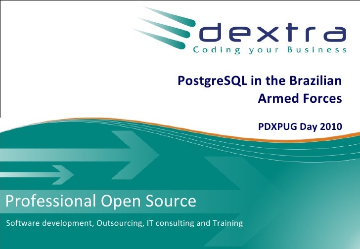 PostgreSQL and Open Source In The Brazilian Armed Forces Presentation