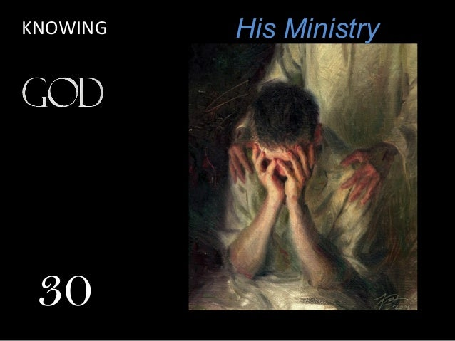 His MinistryKNOWING 30