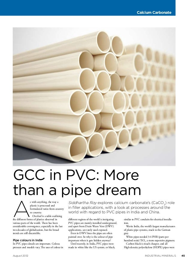 Calcium Carbonate  GCC in PVC: More than a pipe dream  A  s with anything, the way a plastic is processed and formulated v...