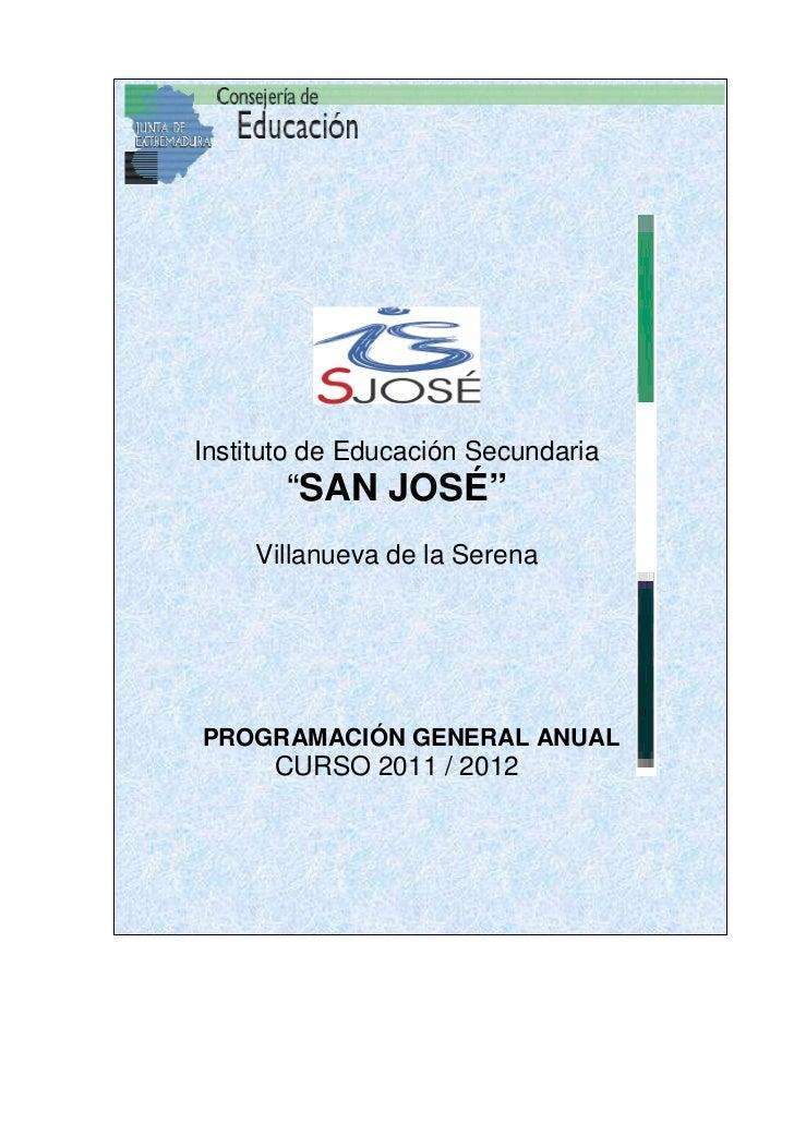 """Instituto de Educación Secundaria       """"SAN JOSÉ""""     Villanueva de la SerenaPROGRAMACIÓN GENERAL ANUAL      CURSO 2011 /..."""