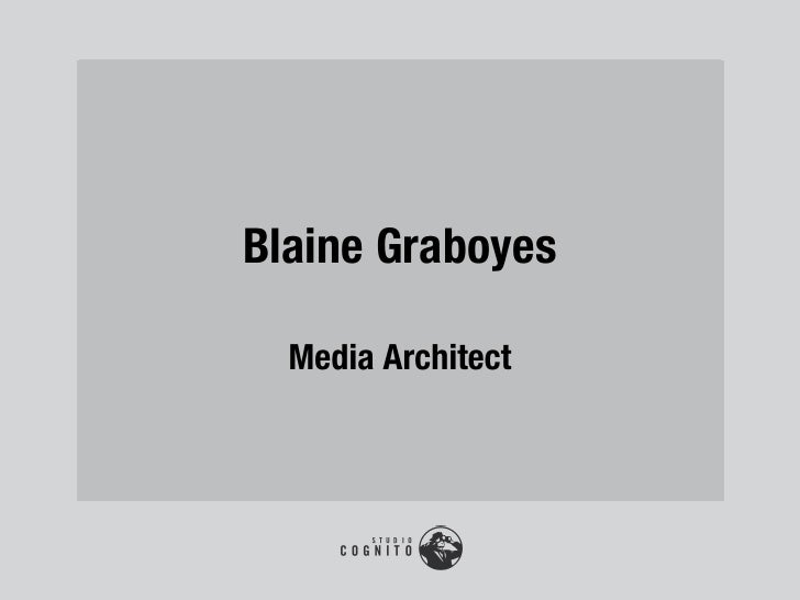 Blaine Graboyes  Media Architect