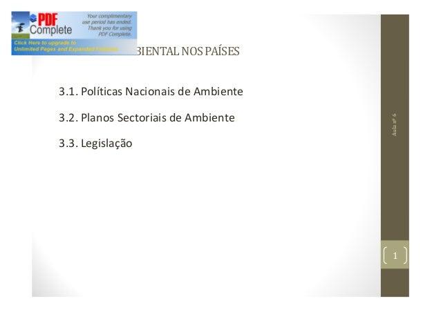 3.AGESTÃOAMBIENTALNOSPAÍSES 3.1. Políticas Nacionais de Ambiente 3.2. Planos Sectoriais de Ambiente 3.3. Legislação Aulanº...