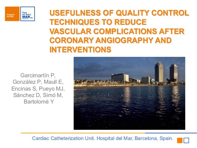 USEFULNESS OF QUALITY CONTROL TECHNIQUES TO REDUCE VASCULAR COMPLICATIONS AFTER CORONARY ANGIOGRAPHY AND INTERVENTIONS  ...