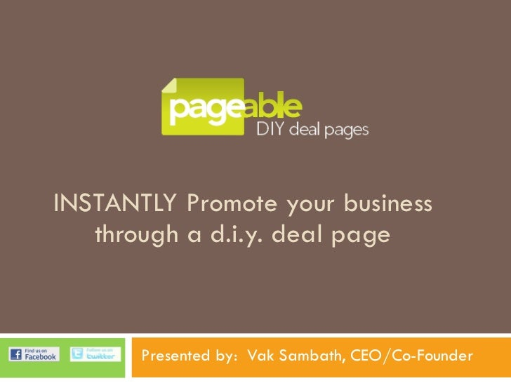 INSTANTLY Promote your business through a d.i.y. deal page Presented by:  Vak Sambath, CEO/Co-Founder