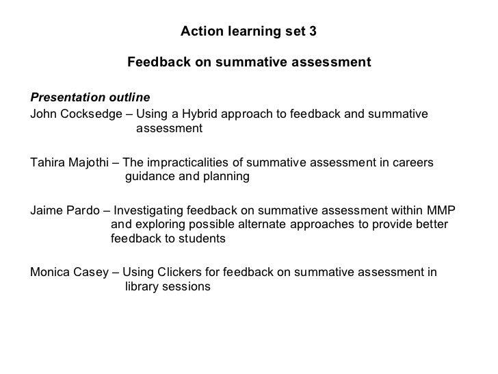Action learning set 3 Feedback on summative assessment <ul><li>Presentation outline </li></ul><ul><li>John Cocksedge – Usi...