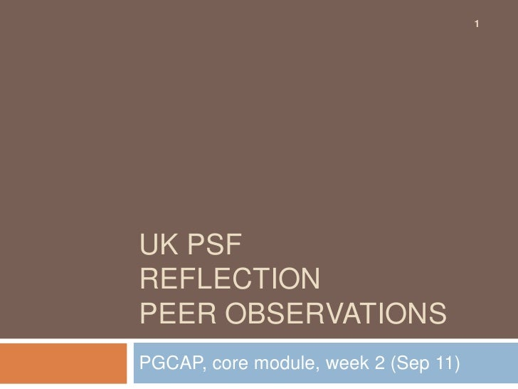 1UK PSFREFLECTIONPEER OBSERVATIONSPGCAP, core module, week 2 (Sep 11)