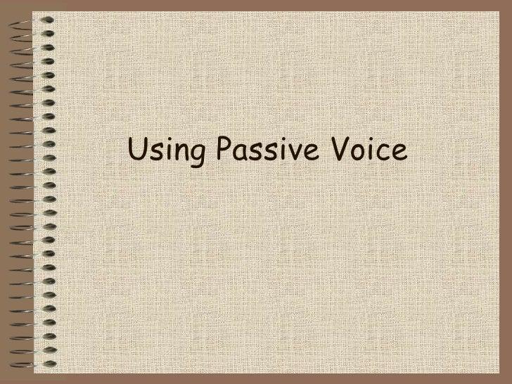 Using Passive Voice