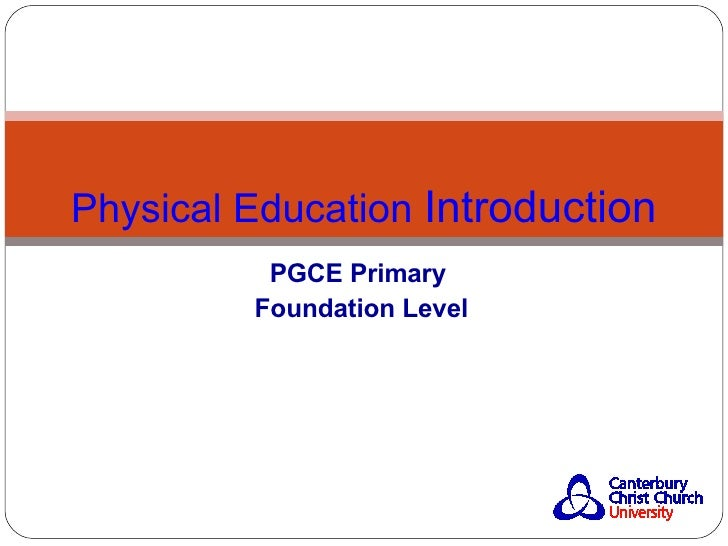 PGCE Primary Foundation Level Physical Education  Introduction