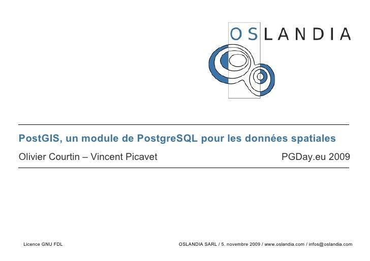 PostGIS, un module de PostgreSQL pour les données spatiales Olivier Courtin – Vincent Picavet                             ...
