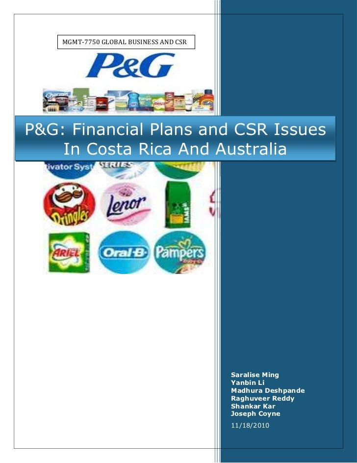 MGMT-7750 Global Business and CSRP&G: Financial Plans and CSR Issues In Costa Rica And AustraliaSaralise MingYanbin LiMadh...