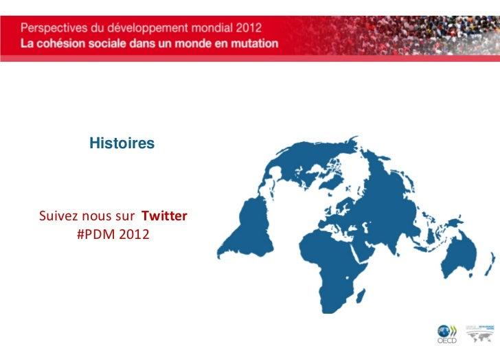 HistoiresSuivez nous sur Twitter      #PDM 2012