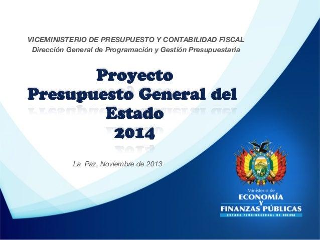 VICEMINISTERIO DE PRESUPUESTO Y CONTABILIDAD FISCAL  Dirección General de Programación y Gestión Presupuestaria   Proyecto...