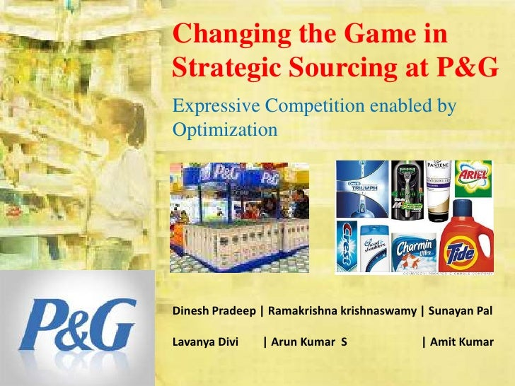 Changing the Game in Strategic Sourcing at P&G<br />Expressive Competition enabled by Optimization<br />Dinesh Pradeep   R...