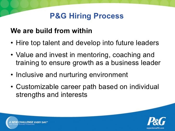procter and gamble recruitment and selection process Procter & gamble co (p&g) is an american multi-national consumer goods corporation headquartered in downtown cincinnati, ohio, founded in 1837 by british american william procter and irish.
