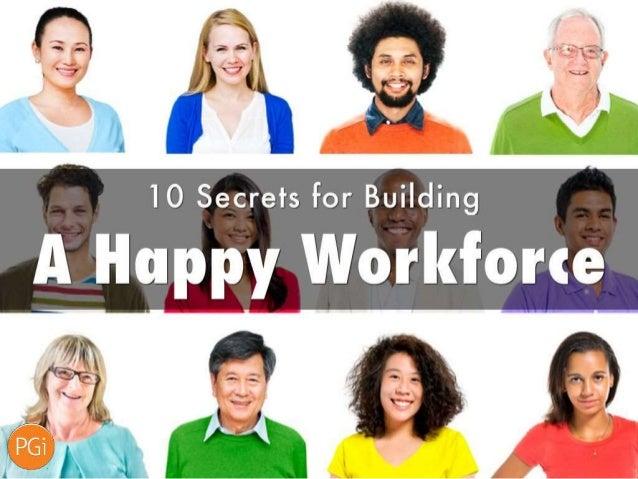 10 secrets for building a happy workforce