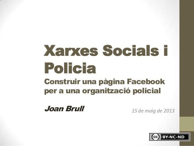 """Curs """"Xarxes socials i policia"""": Construir una pàgina Facebook per a una organització policial"""