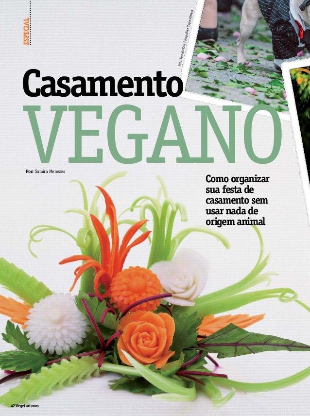 42Vegetarianos Por: Samira Menezes Como organizar sua festa de casamento sem usar nada de origem animal ESPECIAL Casamento...